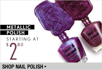 Metallic Polish Starting at $2.80 - Shop Now