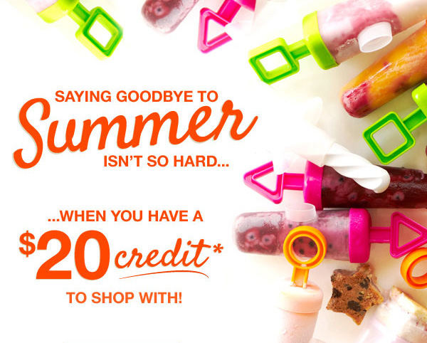 Saying goodbye to summer isn't so hard when you have a $20 credit to shop with!