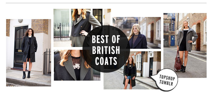 BEST OF BRITISH COATS - Topshop Tumblr
