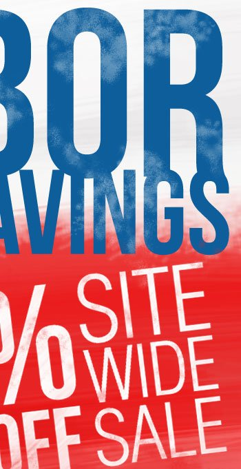 LABOR DAY SAVINGS 20% OFF SITE WIDE SALE