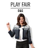 Play Fair. D&G.