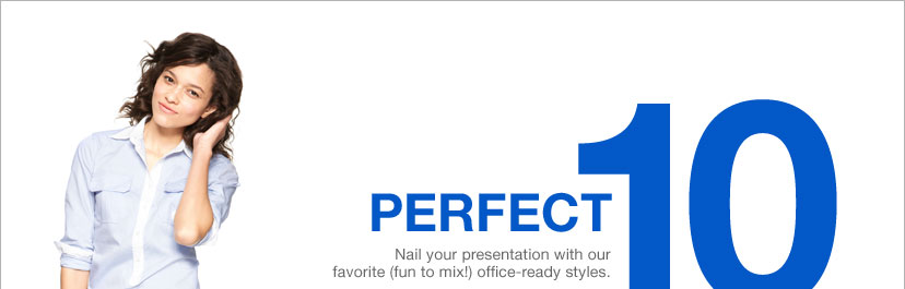 PERFECT 10 - NAIL YOUR PRESENTATION WITH OUR FAVORITE(FUN TO MIX) OFFICE-READY STYLES