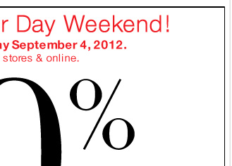 Now through September 4th, 40% off Everything in participating stores!  Shop Now