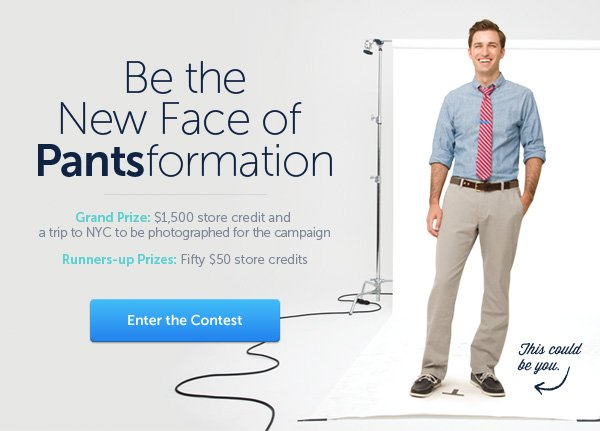 Be the New Face of Pantsformation