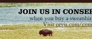 Join Us In Conservation Efforts when you buy a swweatshirt (or any Orvis purchase). visit orvis.com/commitment width=