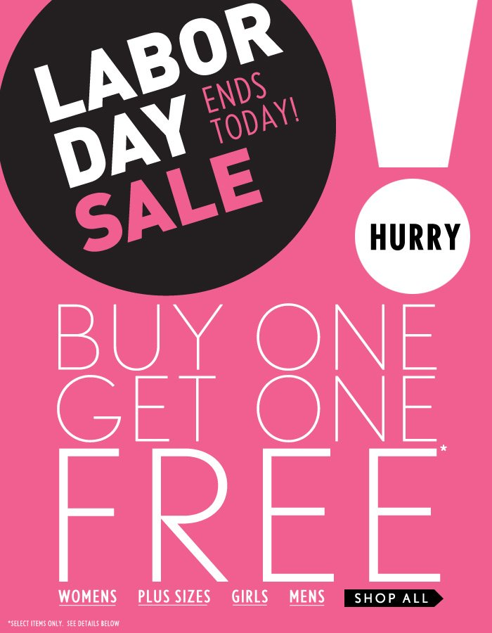 Ends Today! Labor Day Sale - BOGO - Shop Now