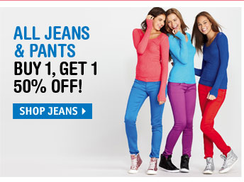ALL JEANS & PANTS BUY 1,  GET 1 50% OFF!