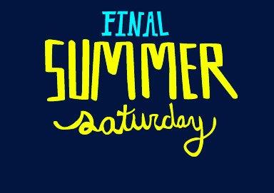 Shop Final Summer Saturday