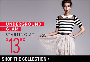 Underground Glam Starting at $13.80 - Shop The Collection