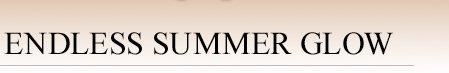 ENDLESS SUMMER GLOW