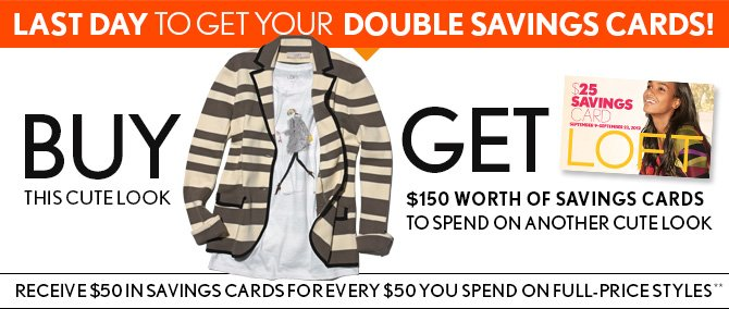 LAST DAY TO GET YOUR DOUBLE SAVINGS CARDS!