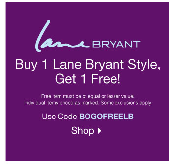 Buy One Lane Bryant Style Get One Free!
