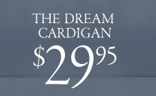 the dream cardigan 29.95