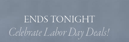 ends tonight. celebrate labor day deals
