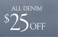 all denim jeans 25 dollars off