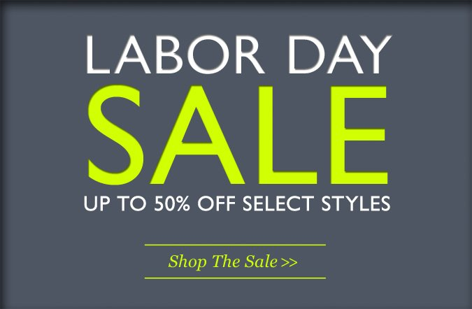 Labor Day Sale | Up to 50% Off Select Styles