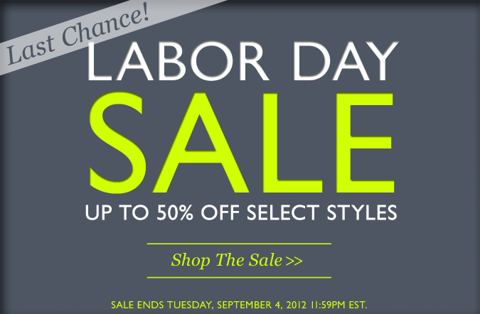 LAST CHANCE! Labor Day Sale | Up to 50% Off Select Styles