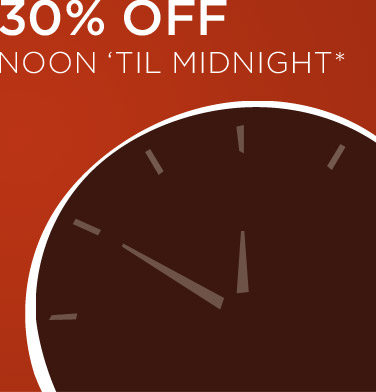 30% off noon til midnight*