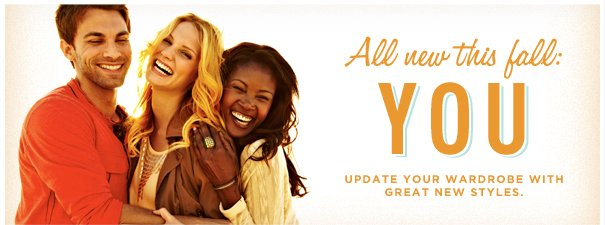 ALL NEW THIS FALL : YOU UPDATE YOUR WARDROBE WITH GREAT NEW STYLES