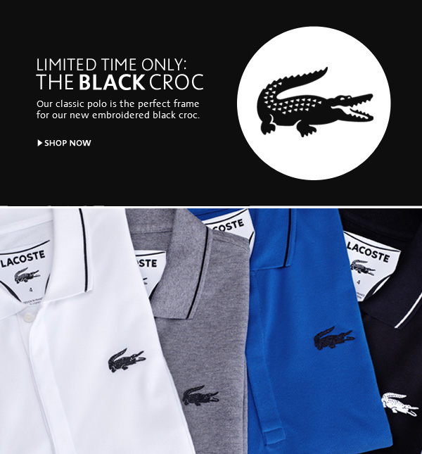 LIMITED TIME ONLY: THE BLACK CROC. >SHOP NOW