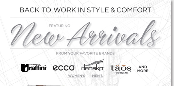 The new fall collections have arrived for women and men! Go back to work in the style and all-day comfort of the best new arrivals from Dansko, ECCO, Umberto Raffini, Taos, and more of your favorite brands! From stylish heels, boots, flats, dress styles, and more, find the best selection now online and in-stores at The Walking Company.