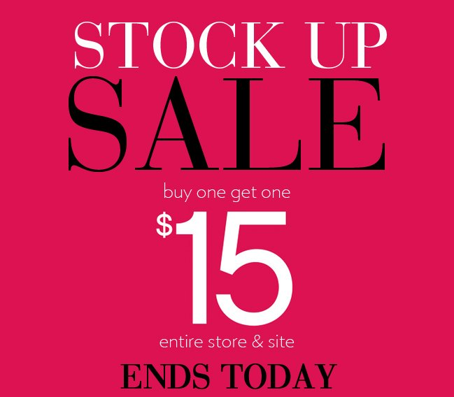 Buy 1 Get 1 $15 Ends Today!
