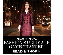 MIGHTY MARC: FASHIONS ULTIMATE GAME CHANGERS. READ & SHOP