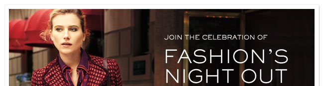 JOIN THE CELEBRATION OF FASHIONS NIGHT OUT