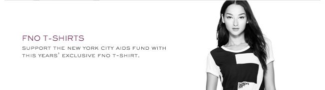 FNO T-SHIRTS SUPPORT THE NEW YORK CITY AIDS FUND WITH THIS YEARS' EXCLUSIVE FNO T-SHIRT