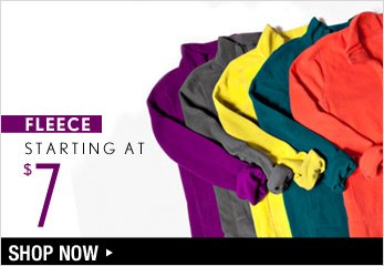 Fleece Starting at $7 - Shop Now