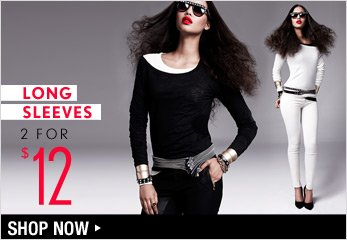 2 For $12 Long Sleeves - Shop Now