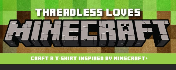 Threadless Loves Minecraft - Craft a t-shirt inspired by Minecraft