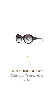 1. Gen sunglasses Take a different view for fall.