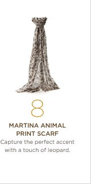 8. Martina animal  print scarf Capture the perfect accent with a touch of leopard.