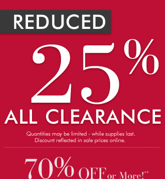 Reduced 25% ALL Clearance