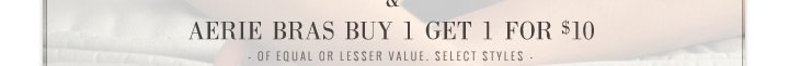 & Aerie Bras Buy 1 Get 1 For $10 | Of Equal Or Lesser Value. Select Styles
