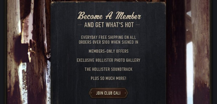 BECOME A MEMBER AND GET WHAT'S HOT | JOIN CLUB