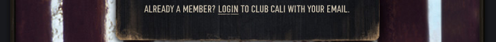 ALREADY A MEMBER? LOGIN TO THE CLUB WITH YOUR EMAIL