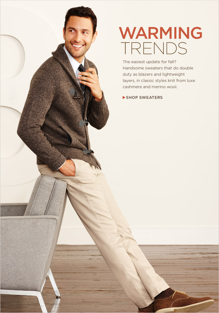WARMING TRENDS | The easiest update for fall? Handsome sweaters that do double duty as blazers and lightweight layers, in classic styles knit from luxe cashmere and merino wool. | Shop Sweaters