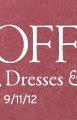 20 dollars off full priced dresses. ends 9.11.12