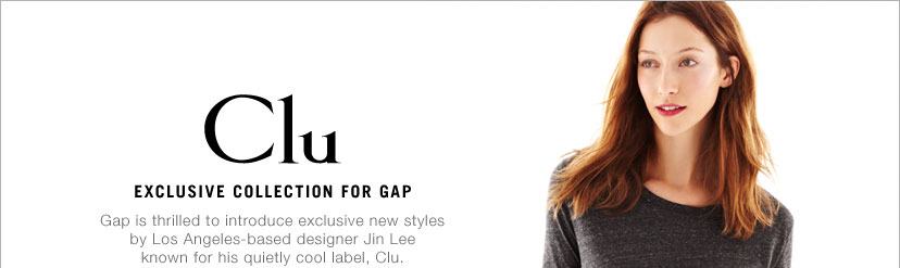 Clu - EXCLUSIVE COLLECTION FOR GAP