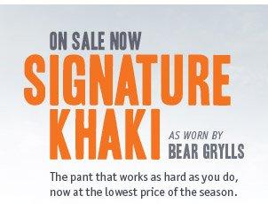 ON SALE NOW SIGNATURE KHAKI