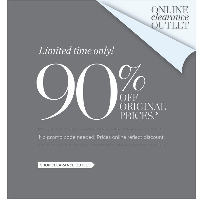 Online Clearance Outlet. Limited time only! 90% off original prices.* No promo code needed. Prices Online Reflect Discount. Shop Clearance Outlet