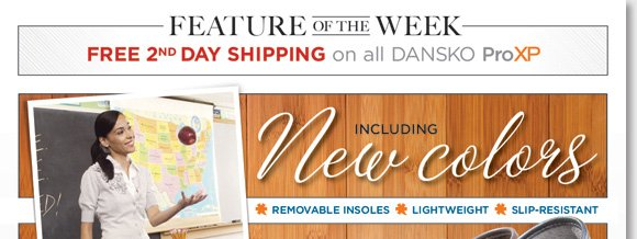 Feature of the Week: Enjoy FREE 2nd Day Shipping* on the entire Dansko ProXP collection! Featuring sixteen great styles, including new and exclusive colors, the innovative Dansko ProXP features a slip-resistant outsole, custom insoles, and a lighter weight for the ultimate all-day comfort! Shop now online and in-stores at The Walking Company.