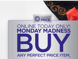 ONLINE TODAY ONLY – MONDAY MADNESS!