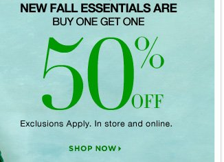 Find all your Fall Essentials at Buy One Get One 50% off! Shop now