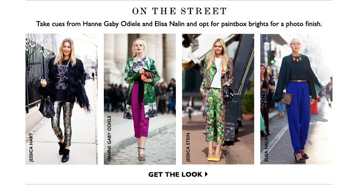 ON THE STREET – Take cues from Hanne Gaby Odiele and Elisa Nalin and opt for paintbox brights for a photo finish. GET THE LOOK
