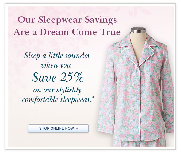 Our Sleepwear Savings Are a Dream Come True. Shop Online.
