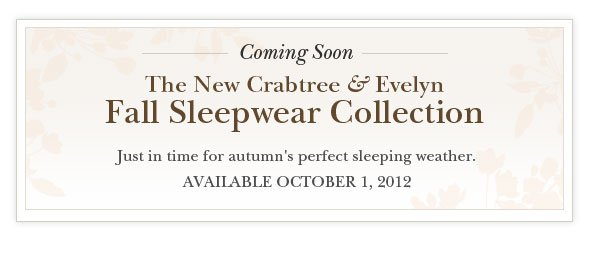 Coming Soon -- NEW Fall Sleepwear.