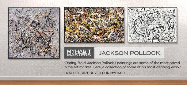 MYHABIT MASTERS: JACKSON POLLOCK, Event Ends September 14, 9:00 AM PT >